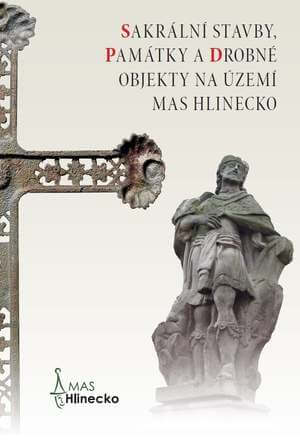 Sakrální stavby, památky a drobné objekty na území MAS Hlinecko